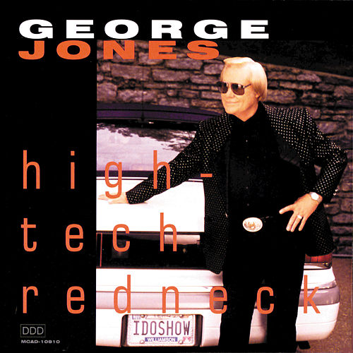 High-Tech Redneck by George Jones