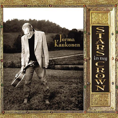 Play & Download Stars In My Crown by Jorma Kaukonen | Napster