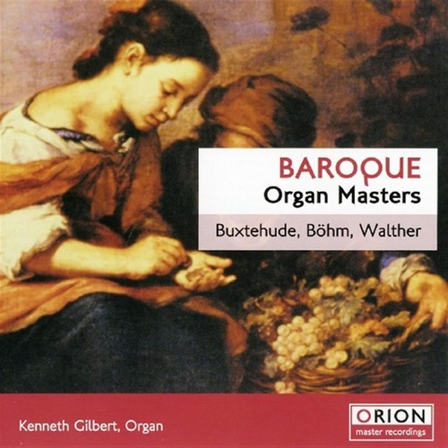 Baroque Organ Masters - Buxtehude, Bohm, Walther by Kenneth Gilbert
