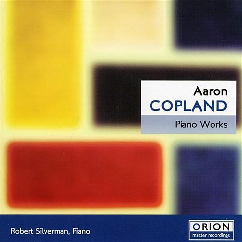 Play & Download Aaron Copland - Piano Works by Robert Silverman | Napster