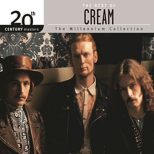 Play & Download The Best Of Cream 20th Century Masters The MIllennium Collection by Cream | Napster