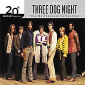 Play & Download The Best Of Three Dog Night 20th Century Masters The Millennium Collection Best Of Three Dog Night by Three Dog Night | Napster