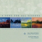 A Song For All Seasons by Toronto Children's Chorus