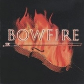 Play & Download Bowfire by Bowfire | Napster