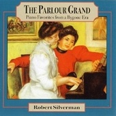 Play & Download The Parlour Grand by Robert Silverman | Napster