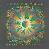 Roots To Branches von Jethro Tull