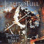 Play & Download Through The Years by Jethro Tull | Napster