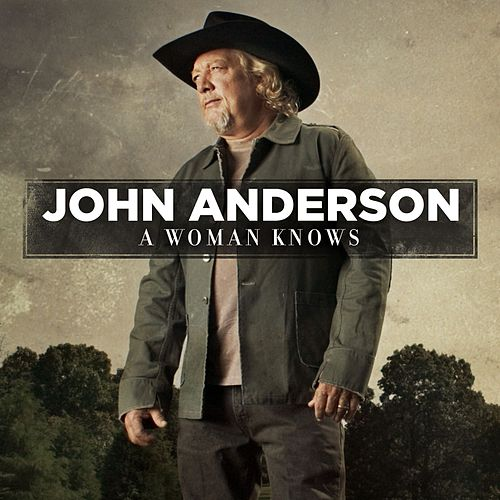 Play & Download A Woman Knows by John Anderson | Napster