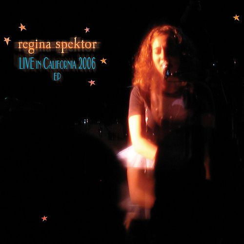Live In California 2006 Ep by Regina Spektor