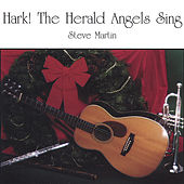 Play & Download Hark! The Herald Angels Sing by Steve Martin | Napster