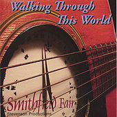 Play & Download Walking Through This World by Smithfield Fair | Napster
