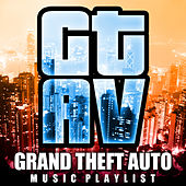 Grand Theft Auto - Music Playlist from GTA 5 by Gamer's Delight