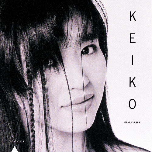 Play & Download No Borders by Keiko Matsui | Napster