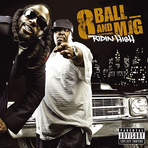 Ridin' High by 8Ball and MJG