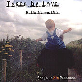 Play & Download Taken by Love by Songs In His Presence | Napster