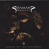 Play & Download March Of The Bastards by Shaman's Harvest | Napster