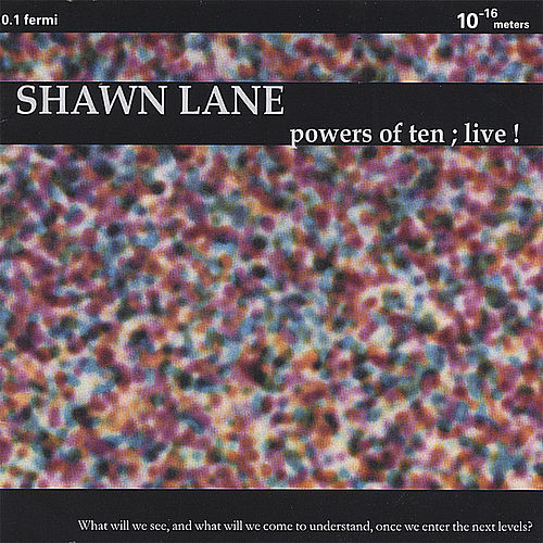 Powers Of Ten; Live! by Shawn Lane