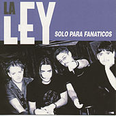 Play & Download Solo Para Fanaticos by La Ley | Napster
