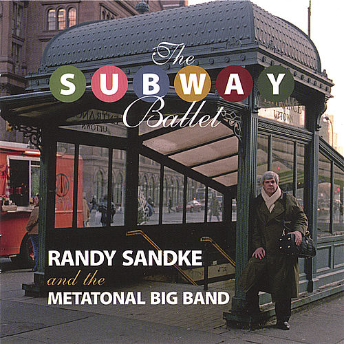 Play & Download The Subway Ballet by Randy Sandke | Napster