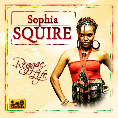 Play & Download Reggae Life by Sophia Squire | Napster
