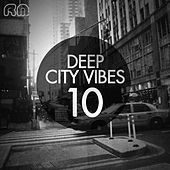 Deep City Vibes, Vol. 10 by Various Artists