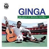 Ginga: the Sound of Brazilian Football by Various Artists