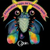 Play & Download Il fantastico viaggio del bagarozzo mark by Goblin | Napster
