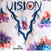 Play & Download So Juvenile by Vision | Napster
