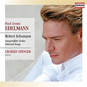 Play & Download Schumann: Ausgewählte Lieder by Paul Armin Edelmann | Napster