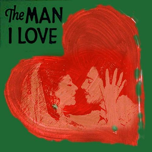 The Man I Love by George Gershwin