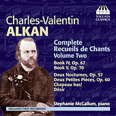 Play & Download Alkan: Complete Recueils de Chants, Volume Two by Stephanie McCallum | Napster