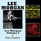 Play & Download Lee Morgan Vol. 3 + City Lights (Bonus Track Version) by Lee Morgan | Napster