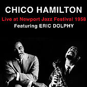 Play & Download Live at Newport Jazz Festival 1958 (featuring Eric Dolphy) [Bonus Track Version] by Chico Hamilton | Napster