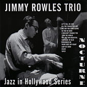 Play & Download Nocturne Recordings: Jazz in Hollywood Series Vol. 8 (feat. Red Mitchell & Art Mardigan) by Jimmy Rowles | Napster