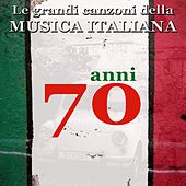 Play & Download Le grandi canzoni della musica italiana: anni '70 (Italian Songs) by Various Artists | Napster