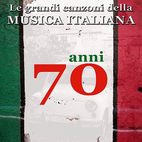 Play & Download Le grandi canzoni della musica italiana: anni '70 (Italian Songs) by Various Artists | Napster