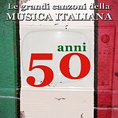 Play & Download Le grandi canzoni della musica italiana: anni '50 (Italian songs) by Various Artists | Napster