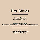 Play & Download Peter Mennin: Symphony No. 5 - Joaquin Rodrigo: Concerto Galante for Violincello and Orchestra by Various Artists | Napster