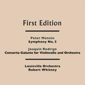 Peter Mennin: Symphony No. 5 - Joaquin Rodrigo: Concerto Galante for Violincello and Orchestra by Various Artists
