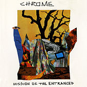 Mission of the Entranced by Chrome