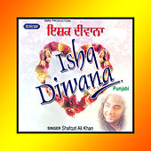 Ishq Diwana by Shafqat Ali Khan