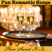 Play & Download Fun Romantic Songs: How Sweet It Is by The O'Neill Brothers Group | Napster