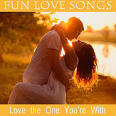 Play & Download Fun Love Songs: Love the One You're With by The O'Neill Brothers Group | Napster