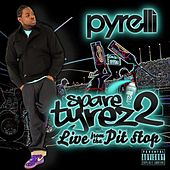 Play & Download Spare Tyrez 2: Live from Tha Pit-Stop by Pyrelli | Napster
