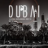 Play & Download Dubai Dance Explosion 2014 by Various Artists | Napster
