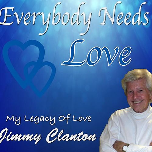 Play & Download Everybody Needs Love by Jimmy Clanton | Napster