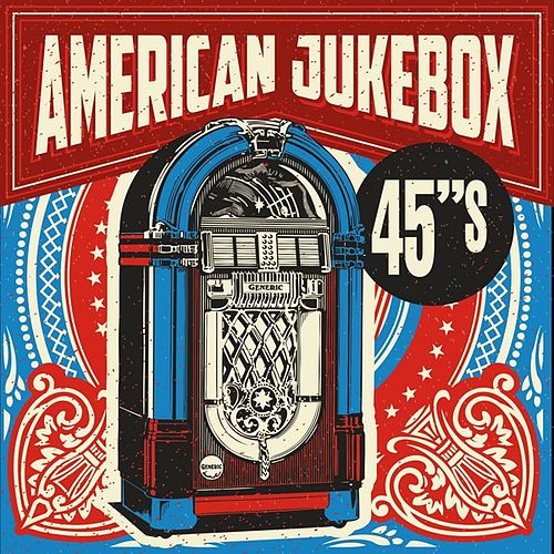 Play & Download American Jukebox 45's by Various Artists | Napster