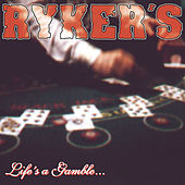 Play & Download Life's A Gamble...So Is Death by Ryker's | Napster