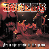 Play & Download From The Cradle To The Grave (Live) by Ryker's | Napster