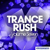 Play & Download Trance Rush - Vol. Seven - EP by Various Artists | Napster